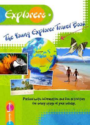 The Young Explorer Travel Book A Travel Guide for Children by Shirley Dixon