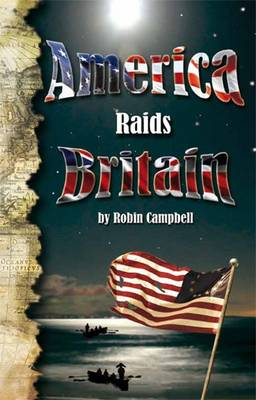 America Raids Britain by Robin Campbell