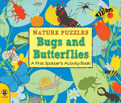 Bugs and Butterflies A first spotter's activity book by Catherine Bruzzone