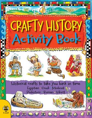 Crafty History Activity Book by Sue Weatherill, Steve Weatherill
