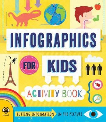 Infographics for Kids Putting Information in the Picture by Susan Martineau