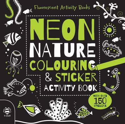 Neon Nature Colouring and Sticker Activity Book by Sam Hutchinson