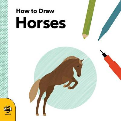 How to Draw Horses by Anna Betts