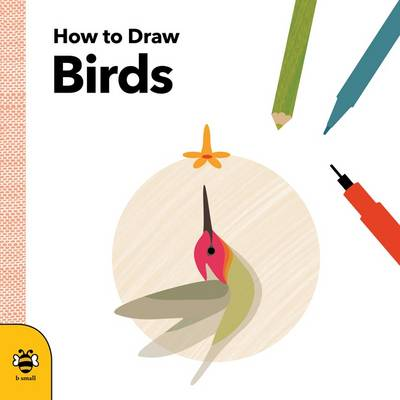 How to Draw Birds by Anna Betts