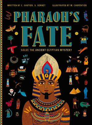 Pharaoh's Fate Solve the Ancient Egyptian Mystery by Camille Gautier, Stephanie Vernet