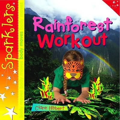 Rainforest Workout by Clare Hibbert
