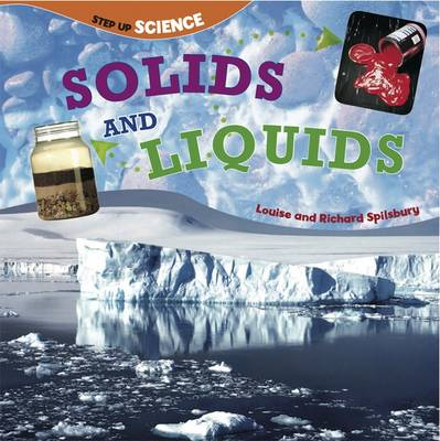 Solids and Liquids by Louise Spilsbury, Richard Spilsbury