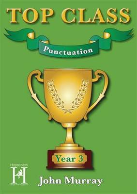 Top Class - Punctuation Year 3 by John Murray