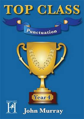 Top Class - Punctuation Year 4 by John Murray