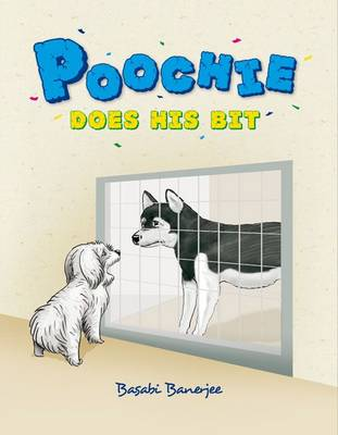 Poochie Does His Bit by Basabi Banerjee