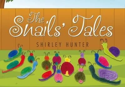 The Snails' Tales by Hunter B. Shirley