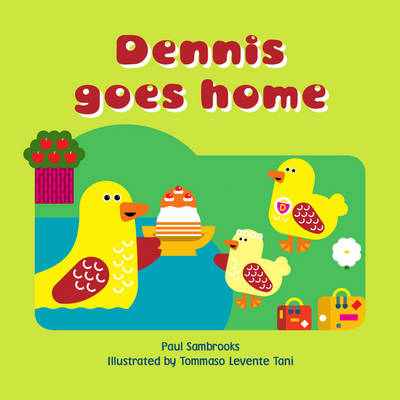 Dennis Goes Home by Paul Stambrooks