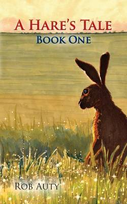 A Hare's Tale by Rob Auty