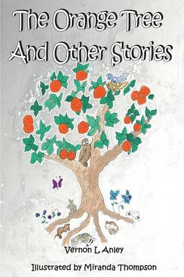 The Orange Tree and Other Stories by Vernon L Anley