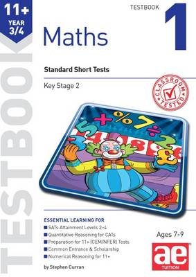 11+ Maths Year 3/4 Testbook 1 Standard Short Tests by Stephen C. Curran