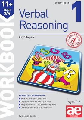 11+ Verbal Reasoning Year 3/4 Workbook 1 by Stephen C. Curran