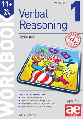 11+ Verbal Reasoning Year 3/4 Workbook 1 by Stephen C. Curran