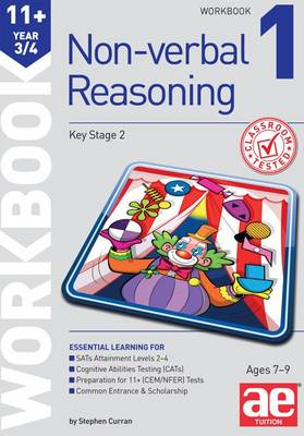 11+ Non-Verbal Reasoning Year 3/4 Workbook 1 Including Multiple Choice Test Technique by Stephen C. Curran, Andrea F. Richardson
