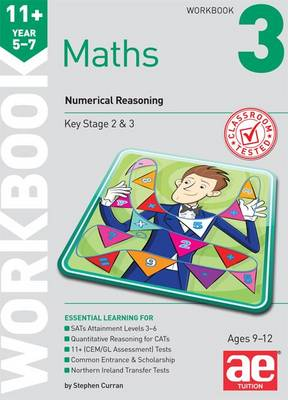 11+ Maths Year 5-7 Workbook 3 Numerical Reasoning by Stephen C. Curran