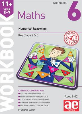 11+ Maths Year 5-7 Workbook 6 Numerical Reasoning by Stephen C. Curran