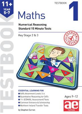 11+ Maths Year 5-7 Testbook 1 Standard 15 Minute Tests by Stephen C. Curran