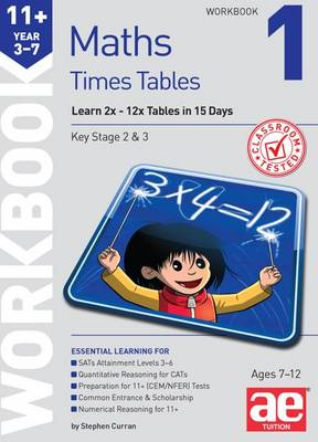 11+ Times Tables Workbook 1 15 Day Learning Programme for 2x - 12x Tables by Stephen C. Curran