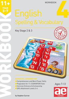 11+ Spelling and Vocabulary Workbook 4 Intermediate Level by Stephen C. Curran, Warren J. Vokes