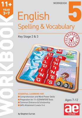 11+ Spelling and Vocabulary Workbook 5 Intermediate Level by Stephen C. Curran, Warren J. Vokes