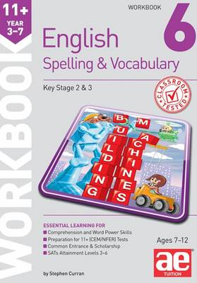 11+ Spelling and Vocabulary Workbook 6 Intermediate Level by Stephen C. Curran, Warren J. Vokes