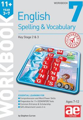 11+ Spelling and Vocabulary Workbook 7 Intermediate Level by Stephen C. Curran, Warren J. Vokes