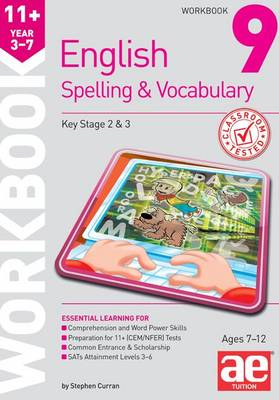 11+ Spelling and Vocabulary Workbook 9 Advanced Level by Stephen C. Curran, Warren J. Vokes