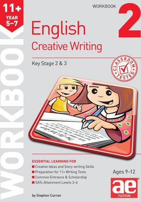 11+ Creative Writing Workbook 2 Creative Writing and Story-Telling Skills by Stephen C. Curran