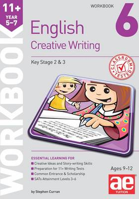 11+ Creative Writing Workbook 6 Creative Writing and Story-Telling Skills by Stephen C. Curran