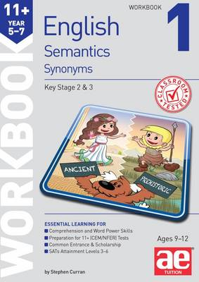 11+ Semantics Workbook 1 - Synonyms by Stephen C. Curran, Warren J. Vokes