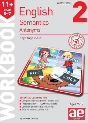 11+ Semantics Workbook 2 - Antonyms by Stephen C. Curran, Warren J. Vokes