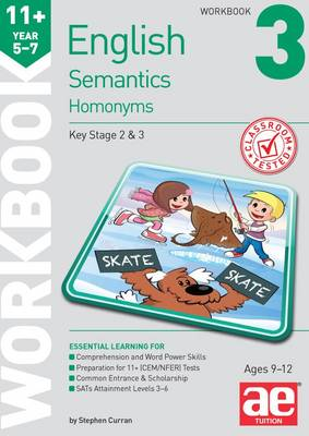11+ Semantics Workbook 3 - Homonyms by Stephen C. Curran, Warren J. Vokes