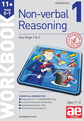 11+ Non-Verbal Reasoning Year 5-7 Workbook 1 Including Multiple Choice Test Technique by Stephen C. Curran
