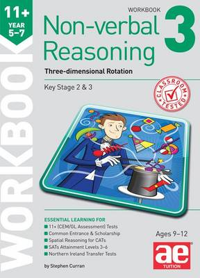 11+ Non-Verbal Reasoning Year 5-7 Workbook 3 Three-Dimensional Rotation by Stephen C. Curran, Andrea F. Richardson, Natalie Knowles