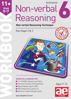 11+ Non-Verbal Reasoning Year 5-7 Workbook 6: Non-Verbal Reasoning Technique by Stephen C. Curran, Natalie Knowles