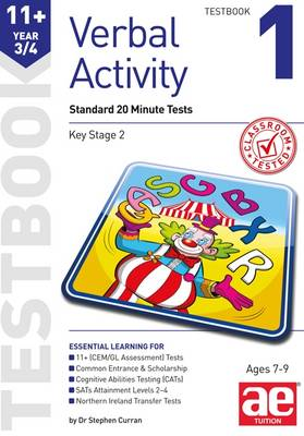 11+ Verbal Activity Year 3/4 Testbook 1 Standard 20 Minute Tests by Stephen C. Curran