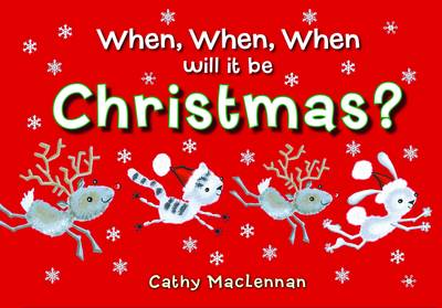 When,When, When Will it be Christmas? by Cathy MacLennan