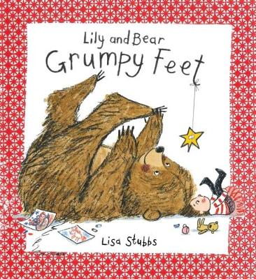 A Lily and Bear: Grumpy Feet by Lisa Stubbs