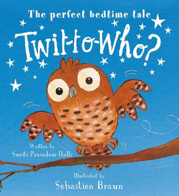 Twit-to-Who? by Smriti Prasadam-Halls