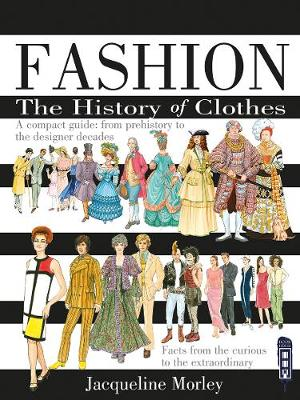 Fashion The History of Clothes by Jacqueline Morley