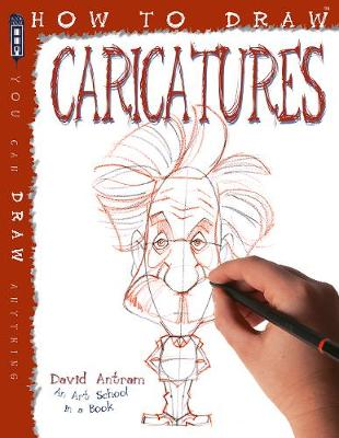 How to Draw Caricatures by David Antram