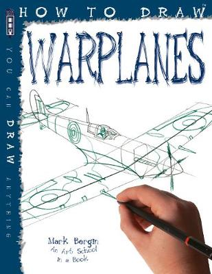 How to Draw Warplanes by Bergin Mark