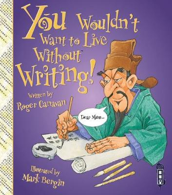 You Wouldn't Want to Live Without Writing by Roger Canavan