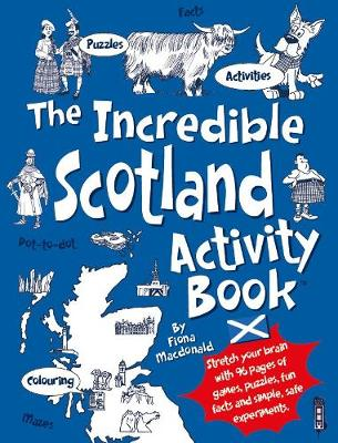The Incredible Scotland Activity Book by Fiona MacDonald
