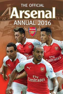 The Official Arsenal Annual 2016 by