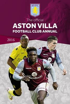 The Official Aston Villa Football Club Annual 2016 by Rob Bishop